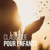 Classique pour enfants : musique calme, relaxante, pour dormir di Various Artists