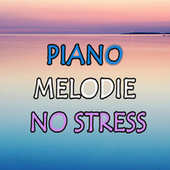Piano  melodie no stress by Various Artists