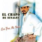 Esa Fue Mi Novia Y Mas Exitos de El Chapo De Sinaloa