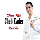 Dima Raï - Best Of de Cheb Kader
