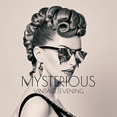 Mysterious Vintage Evening: Smooth & Mellow Jazz Music, Deep Relax, Instrumental Jazz Melodies to Rest, Perfect Relax with Vintage Jazz, Night Music, Easy Listening by Relaxing Instrumental Music