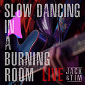 Slow Dancing In A Burning Room (Live) de Jack