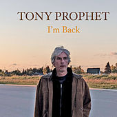 I'm Back by Tony Prophet