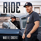 Ride (feat. CRUCIFIX) by Wade B