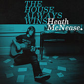 The House Always Wins by Heath McNease