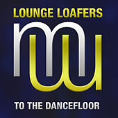 To The Dancefloor de Lounge Loafers