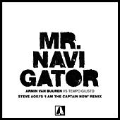 Mr. Navigator (Steve Aoki's 'I Am The Captain Now' Remix) de Armin Van Buuren