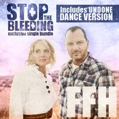 Stop The Bleeding - Single Bundle (Includes Undone Dance Version) by FFH
