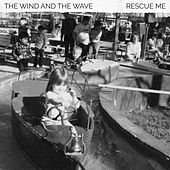 Rescue Me de The Wind and The Wave