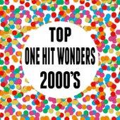 Top One Hit Wonders 2000's by Various Artists