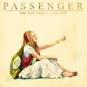 The Way That I Love You de Passenger