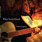 What You've Heard von Stefani Capizzi