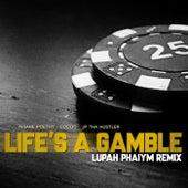 Life's A Gamble (Lupah Phaiym Remix) di JP Tha Hustler