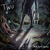 TWO by Crazy N' Sane