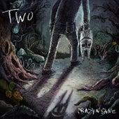 TWO de Crazy N' Sane