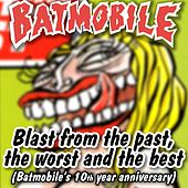 Blast from the Past, The Worst and the Best by Batmobile