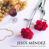 Recopilación de Añoranza, Jerez sin Fronteras y Voz del Alba de Jesús Méndez