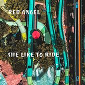 She Like to Ride by Red Angel