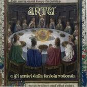 Artù e gli amici della tavola rotonda (Arthur et les enfants de la Table Ronde) de The Tibbs