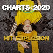 Hit Explosion Charts 2020 by Various Artists