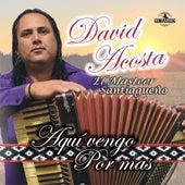 Aquí Vengo por Mas de David Acosta El Masteer Santiagueño