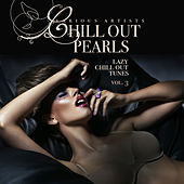 Chill Out Pearls, Vol. 3 (Lazy Chill Out Tunes) de Various Artists