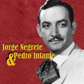 Jorge Negrete & Pedro Infante by Jorge Negrete, Pedro Infante, Jorge Negrete y Pedro Infante, Jorge Negrete