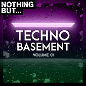 Nothing But... Techno Basement, Vol. 01 de Various Artists