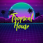 Tropical House by Ibiza Lounge