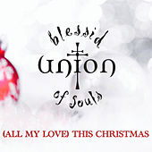 (All My Love) This Christmas by Blessid Union of Souls