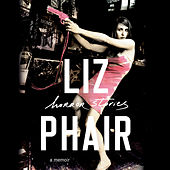 Horror Stories: A Memoir (Audiobook Samples) by Liz Phair