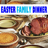 Easter Family Dinner by Various Artists