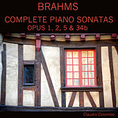 Brahms: Complete Piano Sonatas, Op. 1, 2, 5 & 34b by Claudio Colombo