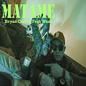 Matame by Bryan Castro