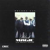 Black Magic von Brudda Nay