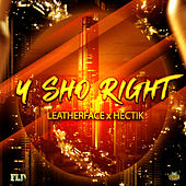 U Sho Right by Leatherface