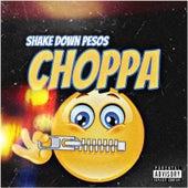 Choppa by Shake Down Pesos