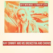 Say It with Music (A Touch of Latin) de Ray Conniff