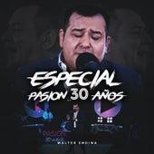 Especial Pasión 30 Años de Walter Encina