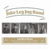 Goodbye Booze by The Jake Leg Jug Band