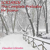 Scriabin: The Complete Préludes by Claudio Colombo
