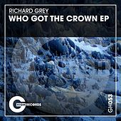 Who Got the Crown EP de Richard Grey
