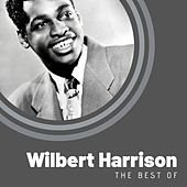 The Best of Wilbert Harrison by Wilbert  Harrison