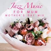 Jazz Music For Mum Mother's Day Mix de Various Artists