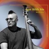 Run with Me by Derek Jones