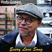Every Love Song by Rob Green