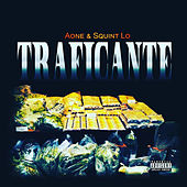 Traficante by Squint Lo