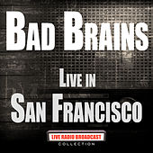 Live In San Francisco (Live) de Bad Brains