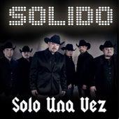 Solo Una Vez by Solido