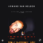 Give Me Your Loving (feat. Lorne) de Armand Van Helden